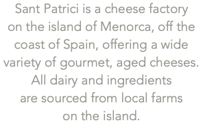 Sant Patrici is a cheese factory 
