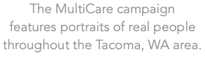 The MultiCare campaign 
